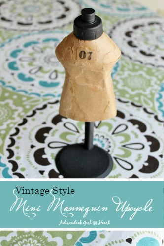Treasure Hunt Thursday Weekly Blog Link Up Party- Adirondack Girl tutorial on making a mini vintage inspired dress form.