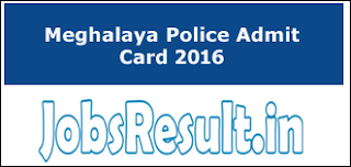 Meghalaya Police Admit Card 2016