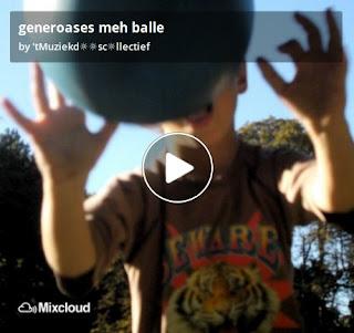 https://www.mixcloud.com/straatsalaat/generoases-meh-balle/