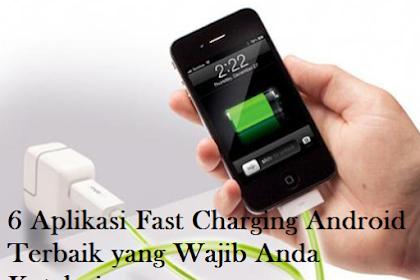 6 Aplikasi Fast Charging Android Terbaik yang Wajib Anda Ketahui