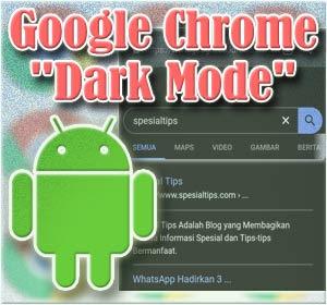 """Google Chrome Di Android Kini Punya Fitur """"Dark Mode"""", Begini Cara Mengaktifkannya"""