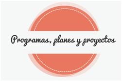 Programas, planes y proyectos