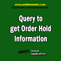 Query to get Order Hold Information, www.askhareesh.com