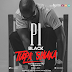 DOWNLOAD:- P1Black - Tupa Shuka (New Song)