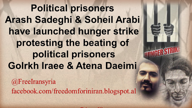 Political prisoners Arash Sadeghi and Soheil Arabi have launched hunger strike