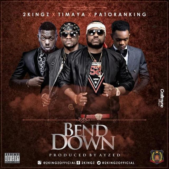 2kingz-bend-down-ft-patoranking-and-timaya-mp3-download