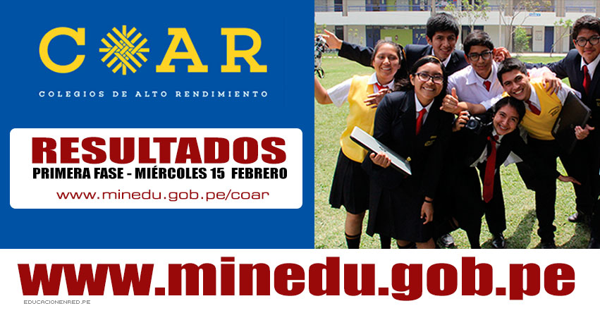 RESULTADOS COAR 2017: Mañana 15 Febrero se Publica Lista de Aprobados del Examen a Colegios de Alto Rendimiento - MINEDU - www.minedu.gob.pe