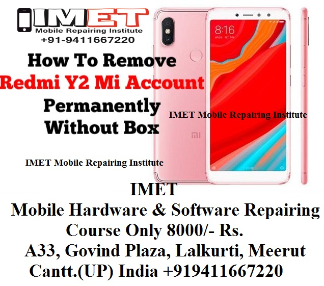Redmi Y2 Mi Account Permanently Without Any Box - IMET Mobile