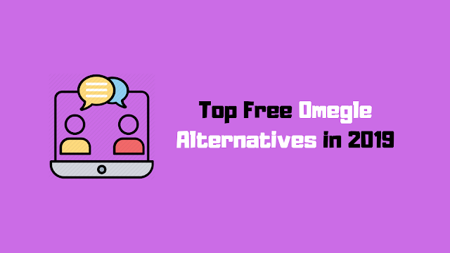 The 5 Best Omegle Alternatives Or Sites Like Omegle In 2019