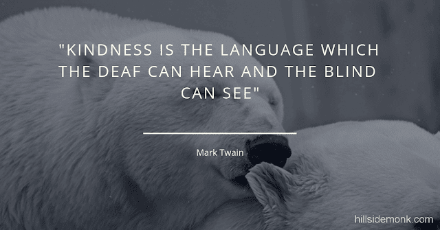 10 Short Kindness Quotes To Make You Better Person-10 Kindness is the language which the deaf can hear and the blind can see. Mark Twain