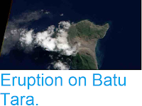 http://sciencythoughts.blogspot.co.uk/2013/09/eruption-on-batu-tara.html