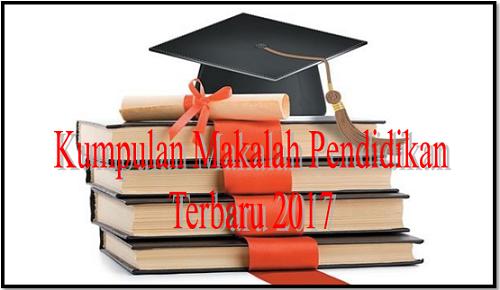 Kumpulan Makalah Pendidikan Terbaru 2017