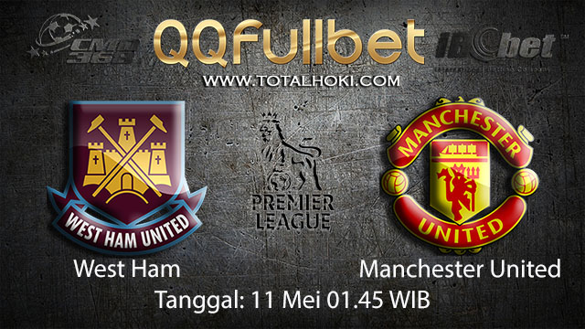 BOLA88 - PREDIKSI TARUHAN BOLA WEST HAM VS MANCHESTER UNITED 11 MEI 2018 ( ENGLISH PREMIER LEAGUE )