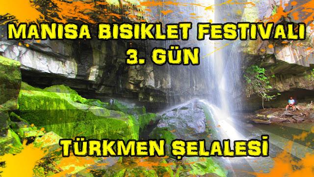 2017/04/30 Manisa Bisiklet Festivali 3. gün (Türkmen Şelalesi)
