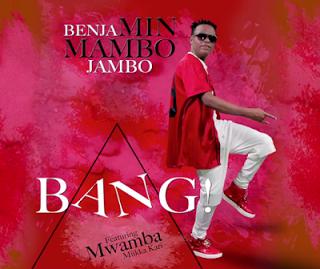 Benjamin Wa Mambo Jambo - Bang