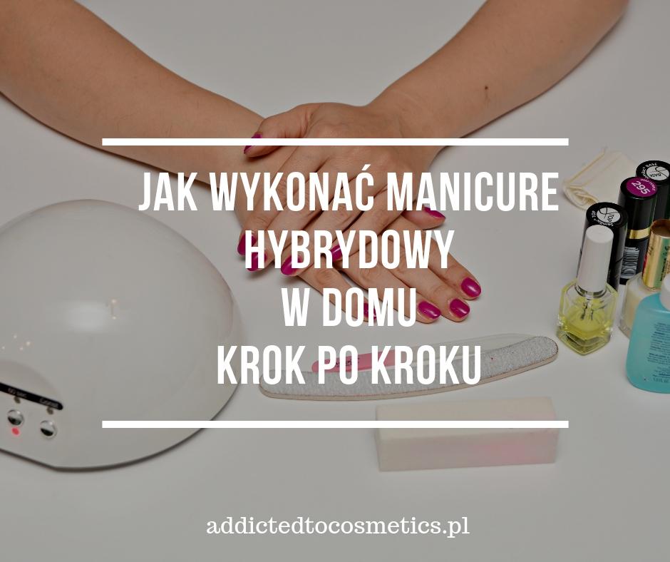 hybrydy jak zrobić paznokcie hybrydowe