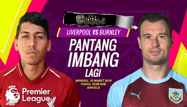 Prediksi Liverpool Vs Burnley, Minggu 10 Maret 2019 Pukul 19.00 WIB