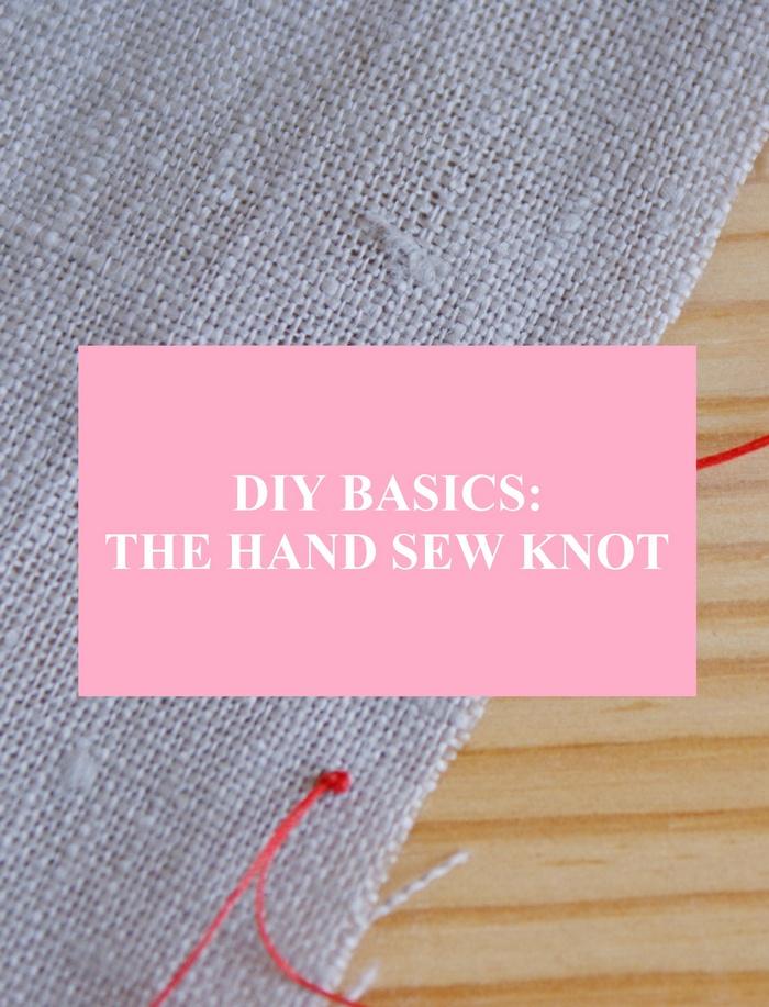diy basics hand sew knot