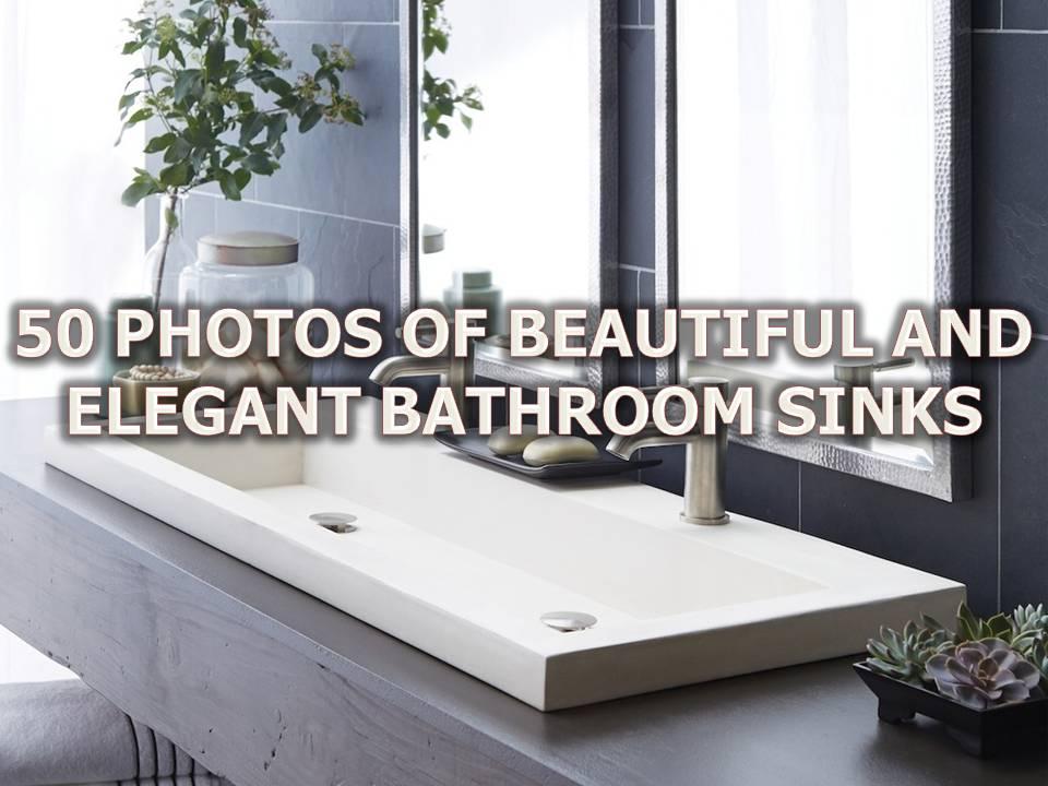50 PHOTOS OF BEAUTIFUL AND ELEGANT BATHROOM SINKS
