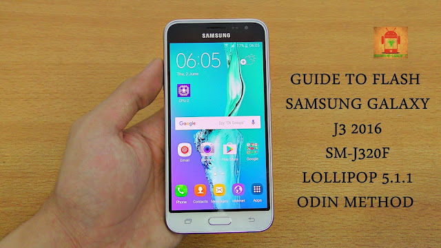 Guide To Flash Samsung Galaxy J3 2016 SM-J320F Lollipop 5.1.1 Odin Method Tested Firmware All Regions