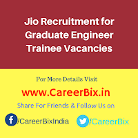 Jio Recruitment for Graduate Engineer Trainee Vacancies