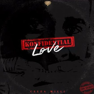 [Music] Ceeza Milli - Konfidential Love
