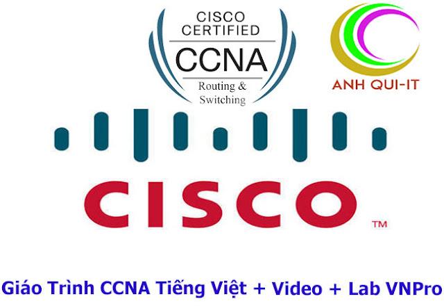 (Tài Liệu) Bộ Giáo Trình Bài Giảng CCNA Tiếng Việt + Video + Lab VNPro