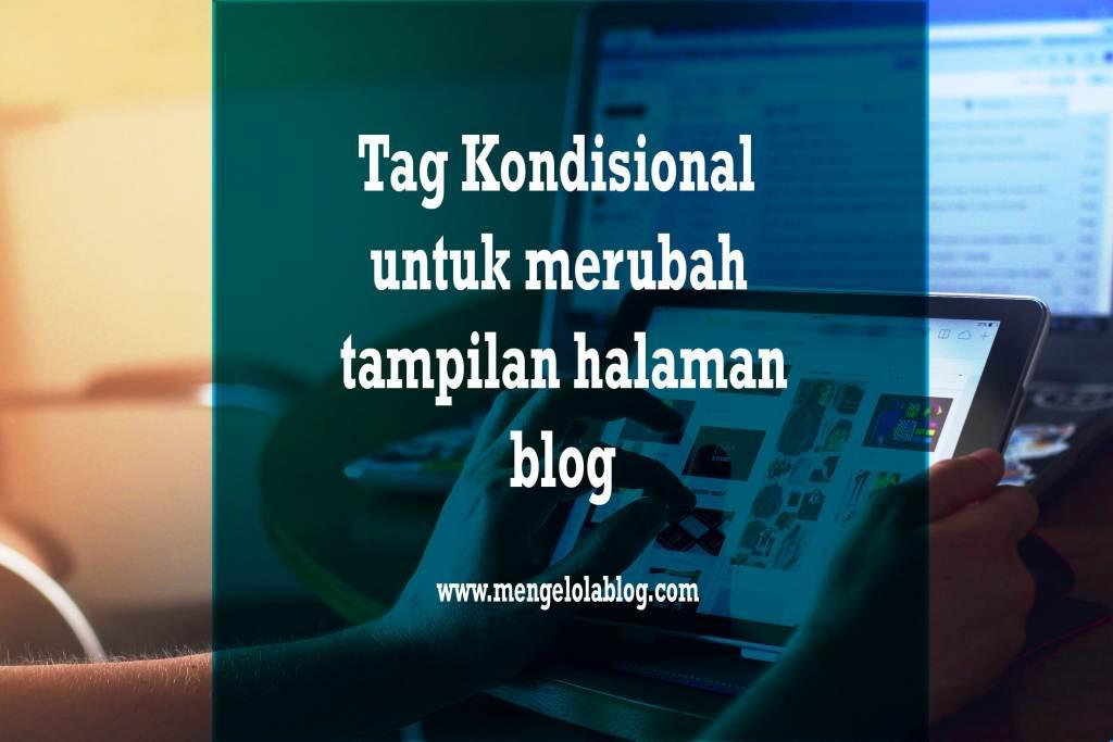 Tag kondisional untuk merubah tampilan halaman blog