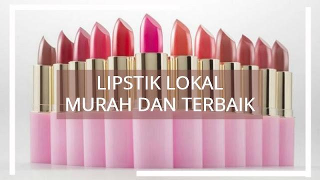 Rekomendasi 7 Lipstik Lokal yang Tahan Lama dan Murah