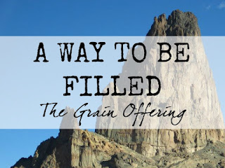 God provides a way to be filled: the grain offering