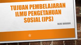 Tujuan Pembelajaran Ilmu Pengetahuan Sosial (IPS)
