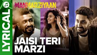 Jaisi Teri Marzi Lyrics | Manmarziyaan