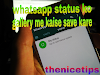 Whatsapp status ko kaise save kare
