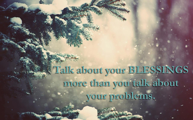 Image result for talk about blessings, not problems