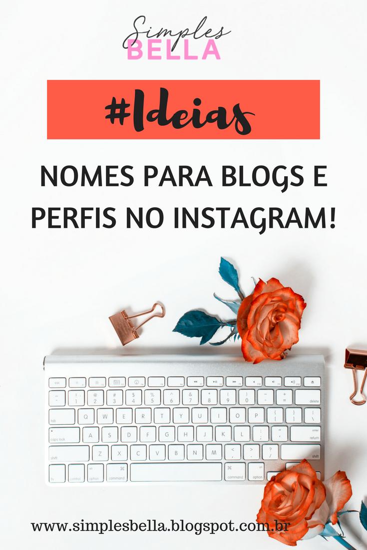 Ideias de nomes para blogs e perfis no Instagram