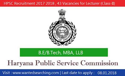 HPSC Recruitment 2017 2018 , 43 Vacancies for Lecturer (Class-II), Executive Engineer (Civil), Assistant Director