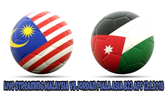 Live Streaming Malaysia vs Jordan Piala Asia B23 AFC 13.1.2018