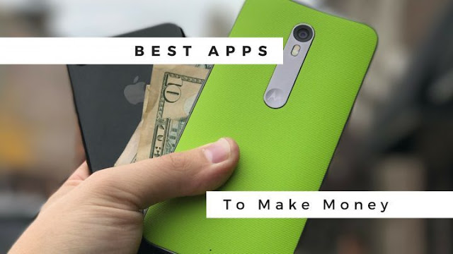 5 Best Money Making Android Apps 2018