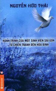 Hành trình của một sinh viên Sài Gòn từ chiến tranh đến hòa bình - Nguyễn Hữu Thái