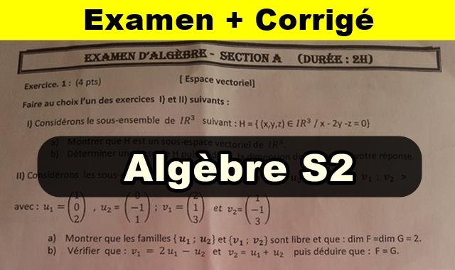 Algèbre S2 Examen Corrigé