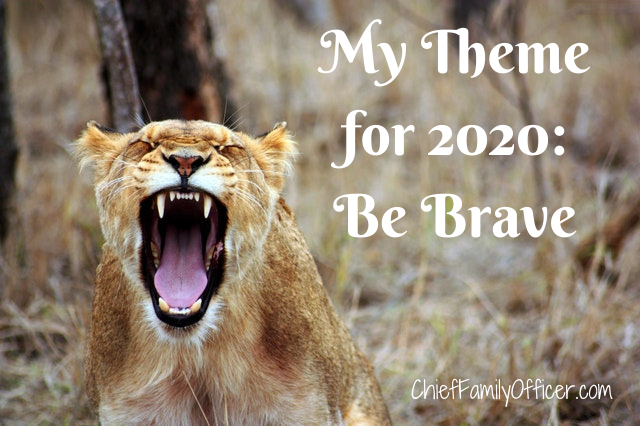 My Theme for 2020: Be Brave(r)