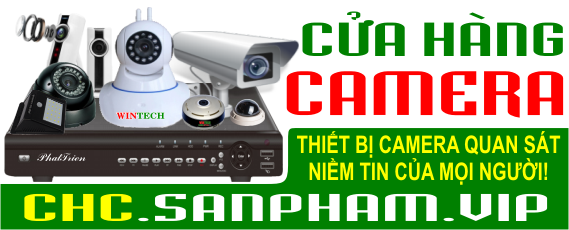 Cửa Hàng Camera CHC - Camera chính hãng