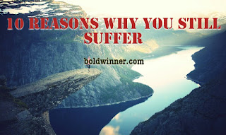 10 Reasons Why You Still Suffer