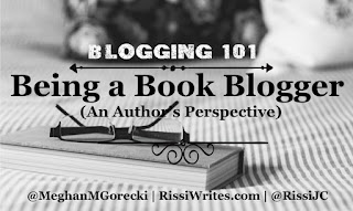 http://www.rissiwrites.com/2016/08/blogging-101-being-book-blogger-authors.html