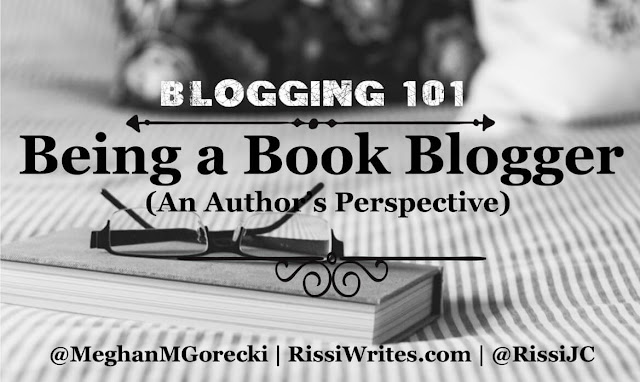 Blogging 101: Being a Book Blogger (An Author's Perspective). Sharing a Blogging 101 perspective of an author. What are your thoughts?