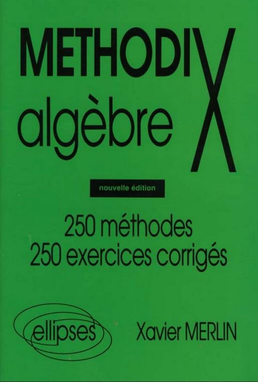 Livre Methodix algèbre 250 méthodes, 250 exercices corrigés PDF