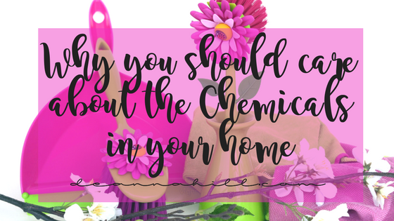 Why you should care about the chemicals in your home