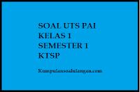 Download Soal Ulangan UTS/Mid PAI Kelas 1 SD Semester 1/ Ganjil berdasarkan kurikulum KTSP