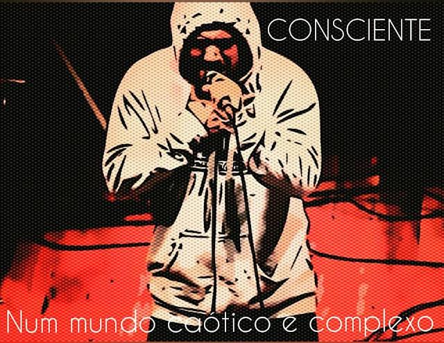 """O rapper Consciente lança seu 2º EP """"Num mundo Caótico e complexo"""""""