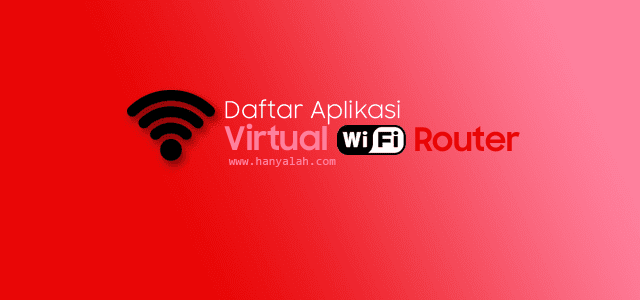 Software Wifi Virtual Router, Access Point dan Hotspot